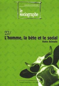 Ahmed Nordine Touil et Maurice Leduc - Le sociographe N° 23, Mai 2007 : L'homme, la bête et le social.
