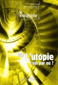 Guy Schmitt et Jean-Bernard Paturet - Le sociographe N° 26, Mai 2008 : L'utopie, c'est par où ?.