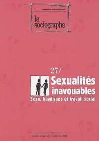 Ahmed Nordine Touil - Le sociographe N° 27, Septembre 200 : Sexualités inavouables - Sexe, handicaps et travail social.