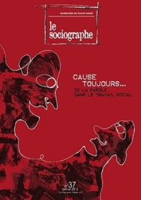 Guy-Noël Pasquet - Le sociographe N° 37, janvier 2012 : Cause toujours... De la parole dans le travail social.