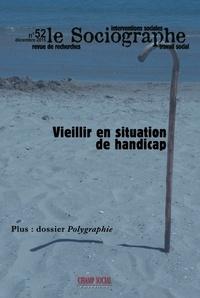 Brigitte Mortier et Hervé Blanchard - Le sociographe N° 52, Décembre 2015 : Vieillir en situation de handicap.