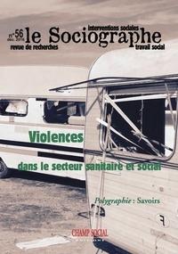 Didier Morel et Cécile Carra - Le sociographe N° 56, décembre 2016 : Violences dans le secteur sanitaire et social.