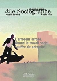 Didier Cattin - Le sociographe N° 64, décembre 2018 : L'arroseur arrosé - Quand le travail social souffre de précarité.