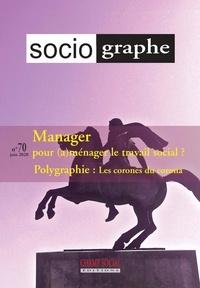 Patrice Braconnier et Pierre Rosset - Le sociographe N° 70, juin 2020 : Manager pour (a)ménager le travail social ?.