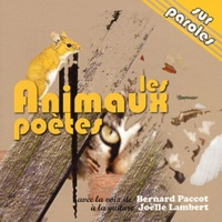 Bernard Paccot et Joëlle Lambert - Les animaux poètes. 1 CD audio