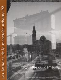 Puca - Les Annales de la recherche urbaine N° 92 Septembre 2002 : Ce qui demeure.