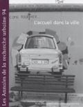 Anne Querrien et Pierre Lassave - Les Annales de la recherche urbaine N° 94 Décembre 2002 : L'accueil dans la ville.