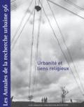 Pierre Lassave et Anne Querrien - Les Annales de la recherche urbaine N° 96, Octobre 2004 : Urbanité et liens religieux.