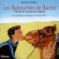 Jacques Gohier - Les babouches de Bachïr - Farces et contes du désert. 1 CD audio