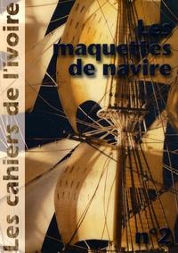 Illustria - Les cahiers de l'ivoire N° 2 : Les maquettes de navires.
