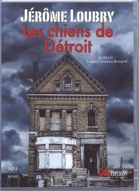 Jérôme Loubry - Les chiens de Détroit. 1 CD audio MP3