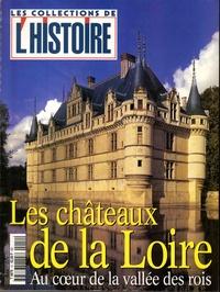 Valérie Hannin - Les Collections de l'Histoire Hors-série N° 12, ju : Les châteaux de la Loire.