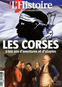 Héloïse Kolebka - Les Collections de l'Histoire Hors-série N° 81 : Les corses - 2 000 ans d'aventures et d'utopies.