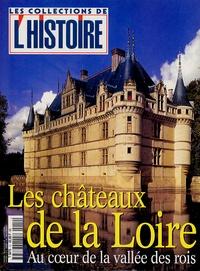 Valérie Hannin - Les Collections de l'Histoire N° 12, Juillet 2001 : Les châteaux de la Loire - Au coeur de la vallée des rois.