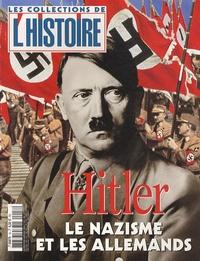 Valérie Hannin - Les Collections de l'Histoire N° 18, Janvier-Mars  : Hitler - Le nazisme et les Allemands.