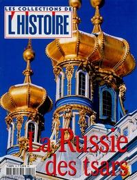 Valérie Hannin - Les Collections de l'Histoire N° 19, Avril-juin 20 : La Russie des Tsars.