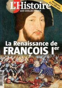 Valérie Hannin - Les Collections de l'Histoire N° 68, juillet-septe : La Renaissance de François 1er.