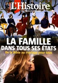 L'Histoire - Les Collections de l'Histoire N° 72, juillet 2016 : La famille dans tous ses états - De la Bible au mariage pour tous.