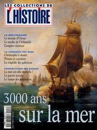 Valérie Hannin - Les Collections de l'Histoire N° 8, juin 2000 : 3000 ans sur la mer.