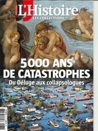 Claude Perdriel - Les Collections de l'Histoire N° 86, janvier-mars  : 5000 ans de catastrophes - Du Déluge aux collapsologues.