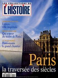 Valérie Hannin - Les Collections de l'Histoire N° 9, Octobre 2000 : Paris, la traversée des siècles.