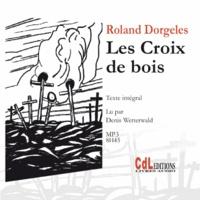 Roland Dorgelès - Les Croix de bois. 1 CD audio MP3