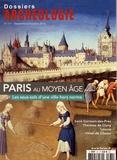 Dany Sandron - Les Dossiers d'Archéologie N° 371, septembre-oc : Paris au Moyen Age - Les sous-sols d'une ville hors norme.