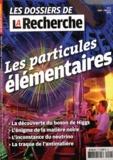 Philippe Clerget - Les dossiers de la Recherche N° 4, Juin-juillet 2 : Les particules élémentaires.