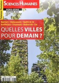 Héloïse Lhérété - Les Grands Dossiers des Sciences Humaines Hors-série, février- : Quelles villes pour demain.