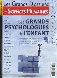 Christophe Rymarski - Les Grands Dossiers des Sciences Humaines N° 54, Mars-avril-ma : Les grands psychologues de l'enfant.