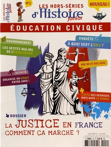Olivier Fabre - Les hors-séries d'Histoire Junior N° 3, juin 2015 : La justice en France comment ça marche ?.
