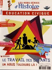 Olivier Fabre - Les hors-séries d'Histoire Junior N° 7, octobre 2016 : Le travail des enfants, un abus toujours là !.
