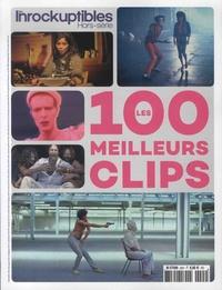 Azzedine Fall et Jean-Marc Lalanne - Les Inrocks Hors-série N° 92 : Les 100 meilleurs clips.