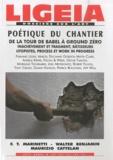Jean-Max Colard et Juliette Singer - Ligeia N° 101-102-103-104, : Poétique du chantier.