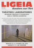 Izabella Pluta et Mireille Losco-Lena - Ligeia N° 137-140 janvier-j : Théâtre laboratoires - Recherche-création et technologies dans le théâtre aujourd'hui.