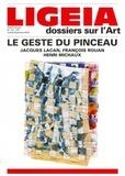 Giovanni Lista - Ligeia N° 173-176, juillet- : Le geste du pinceau - Jacques Lacan, François Rouan, Henri Michaux.