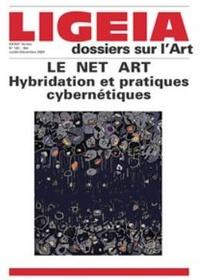 Giovanni Lista - Ligeia N° 181-184, juillet- : Le Net Art - Hybridation et pratiques cybernétiques.