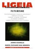 Jannis Kounellis et Marcel Duchamp - Ligeia N° 69-70-71-72, Juil : Futurisme.