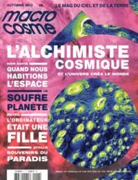 Alain Cirou - Macrocosme N° 6, Automne 2013 : L'alchimiste cosmique.