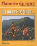 Renaud Lambert et Jean Ziegler - Manière de voir N° 113, Octobre-Nove : Là où le Brésil va....