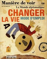 Mona Chollet - Manière de voir N° 136, août-septemb : Changer la vie - Mode d'emploi.