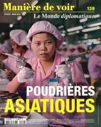 Martine Bulard - Manière de voir N°139 : Poudrières asiatiques.