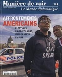 Benoît Bréville et Serge Halimi - Manière de voir N° 149, octobre-nove : Affrontements américains.