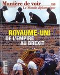 Renaud Lambert et Bernard Cassen - Manière de voir N° 153, juin-juillet : Royaume-Uni, de l'empire au Brexit.