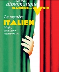 Le Monde Diplomatique - Manière de voir N° 176, avril 2021 : Le mystère italien.