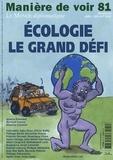 Ignacio Ramonet et Olivier Bailly - Manière de voir N° 81, juin-juillet  : Ecologie, la grand défi.