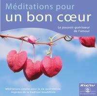 Kelsang Dènyi - Méditations pour un bon coeur. 1 CD audio