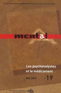 Pierre-Gilles Gueguen - Mental N° 19, Mai 2007 : Les Psychanalystes et le médicament.