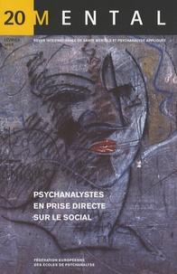 Vicente Palomera - Mental N° 20, Février 2008 : Psychanalystes en prise directe sur le social.