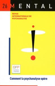 Yves Vanderveken - Mental N° 26 : Comment la psychanalyse opère.